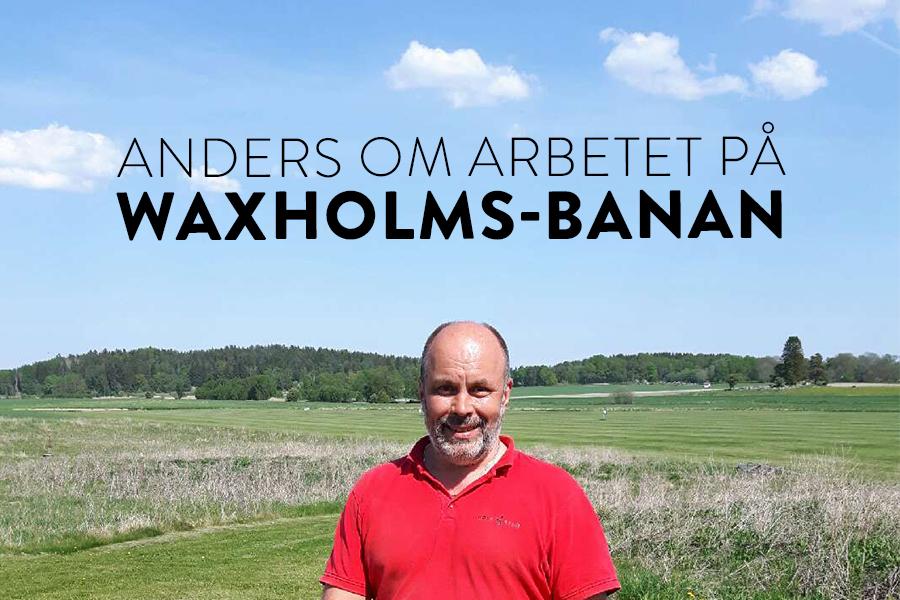 Waxholms nye head greenkeeper Anders Löfberg berättar